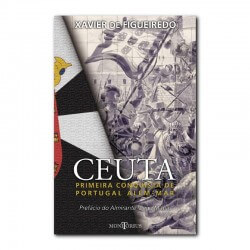 CEUTA THE FIRST CONQUEST OF...